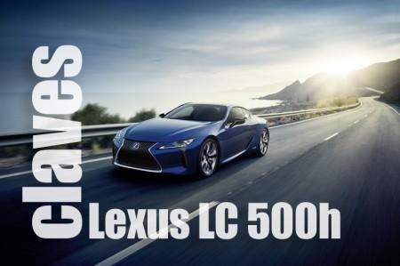 Las claves del Lexus LC 500h: El híbrido coupé japonés al detalle